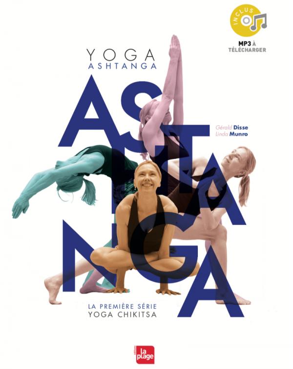 Ashtanga Yoga, La Première Série - Par G. Disse & L. Munro